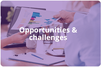 Opportunities & Challenges